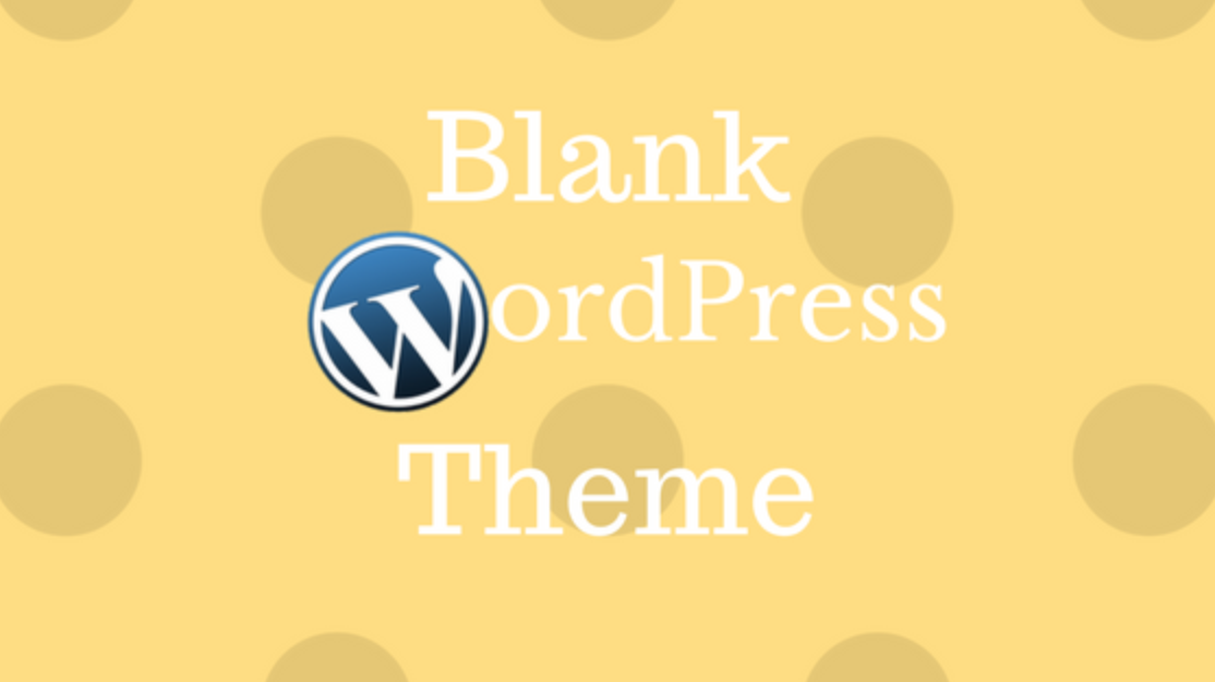 Top 10 Blank WordPress Themes And Their Impressive Advantages d7bb289e5ec