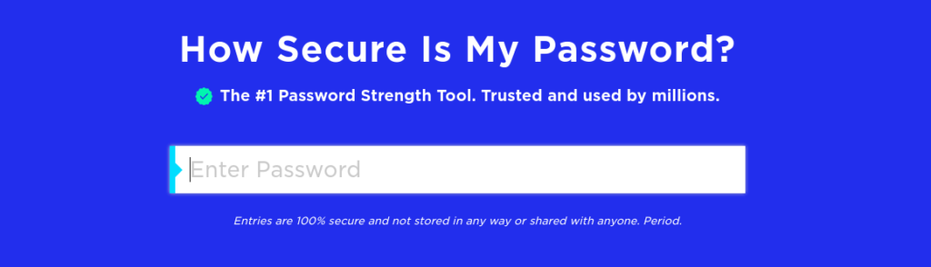 The How Secure Is My Password tool.